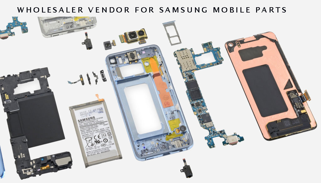 Searching for a Wholesaler vendor for Samsung Mobile Parts - Tips to consider